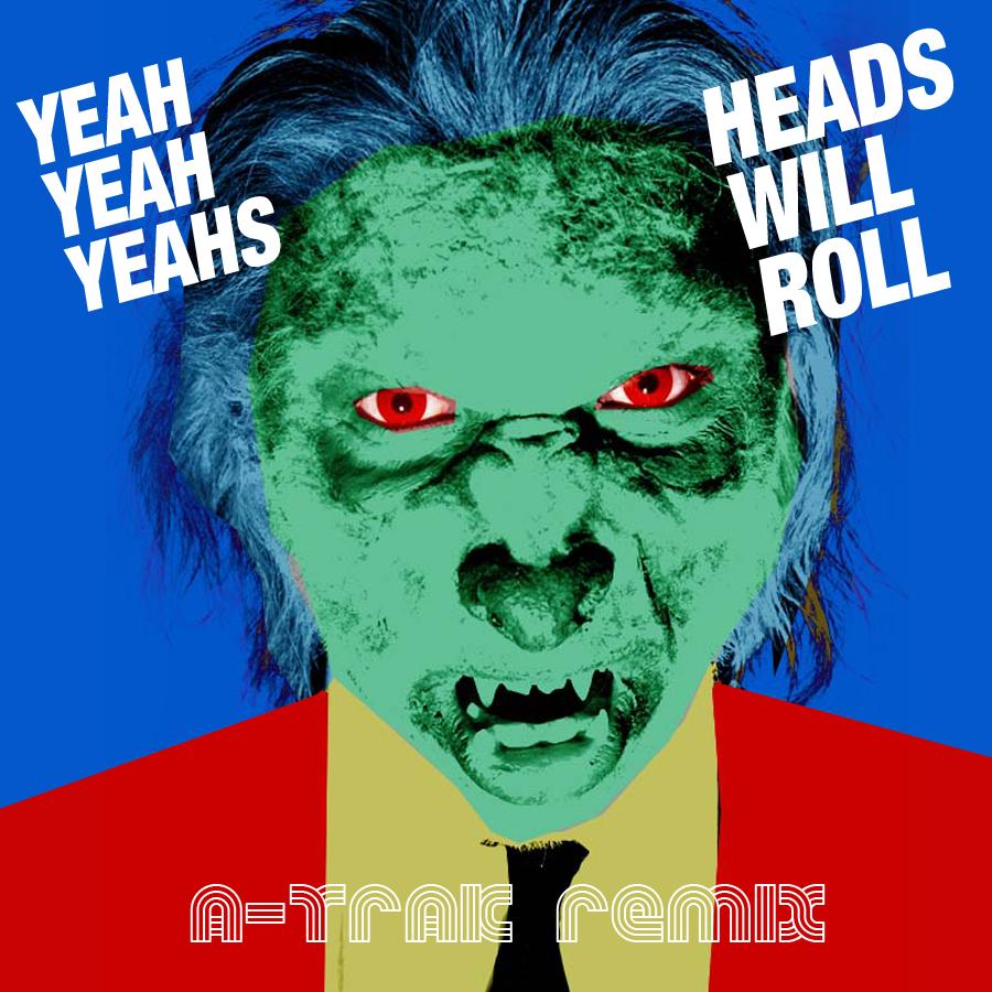 Heads will roll remix